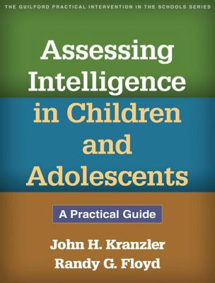 Assessing Intelligence in Children and Adolescents By Kranzler, John H./ Floyd, Randy G.
